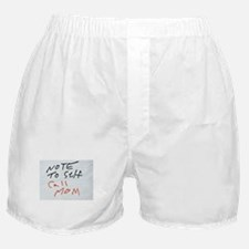Note To Self Call Mom Boxer Shorts