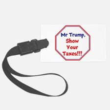 Trump show your taxes Luggage Tag