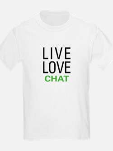Live Love Chat T-Shirt