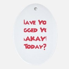Have You Hugged Your Makayla? Oval Ornament
