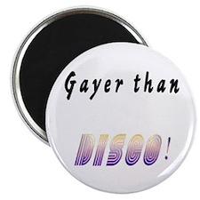 Gayer than Disco Magnet