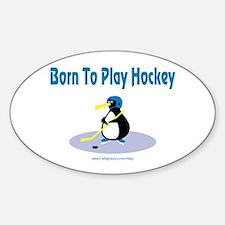 Born 4 Hockey Penguin Oval Decal