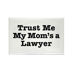 Trust Me My Mom's a Lawyer Rectangle Magnet