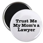 Trust Me My Mom's a Lawyer Magnet