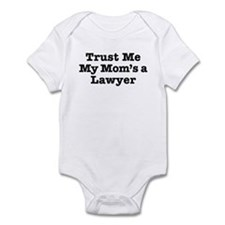 Trust Me My Mom's a Lawyer Infant Bodysuit