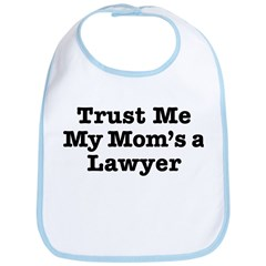 Trust Me My Mom's a Lawyer Bib
