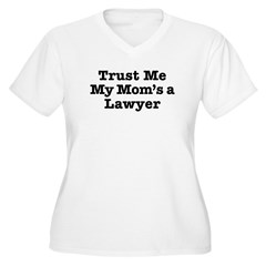 Trust Me My Mom's a Lawyer T-Shirt