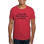 Trust Me My Mom's a Lawyer Dark T-Shirt