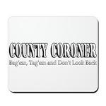 County Coroner Mousepad