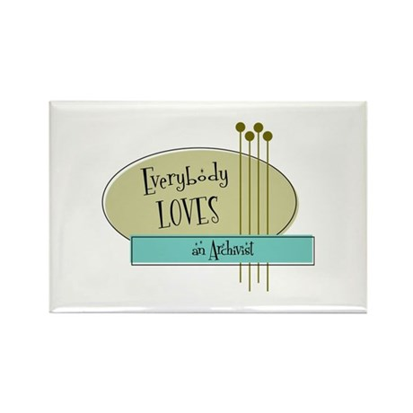 Everybody Loves an Archivist Rectangle Magnet (100
