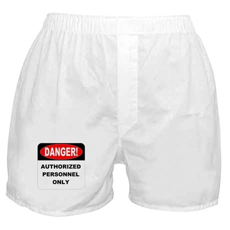 'Danger! Authorized Personnel Only' Funny Boxers