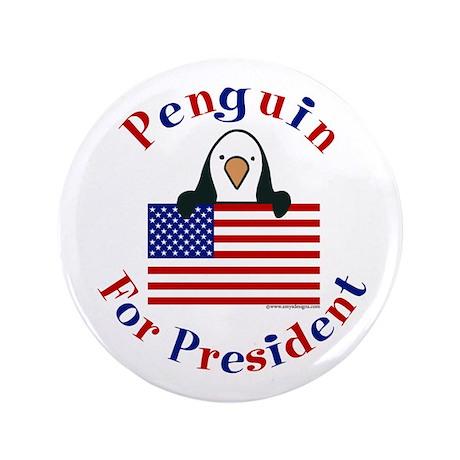 """Penguin for President 3.5"""" Button (100 pack)"""