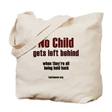 No child gets left behind Tote Bag