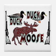 Duck, Duck, Moose hunting  Tile Coaster