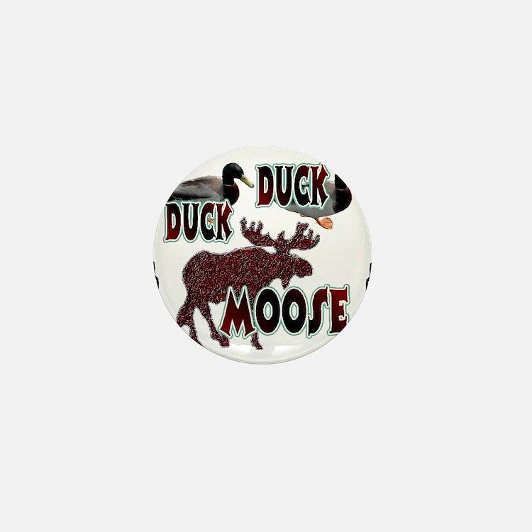 Duck, Duck, Moose hunting Mini Button
