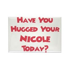 Have You Hugged Your Nicole? Rectangle Magnet