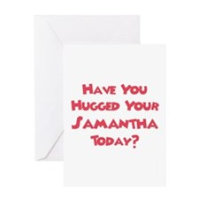 Have You Hugged Your Samantha Greeting Card
