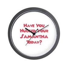 Have You Hugged Your Samantha Wall Clock