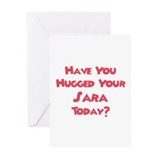 Have You Hugged Your Sara? Greeting Card