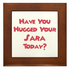 Have You Hugged Your Sara? Framed Tile