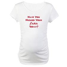 Have You Hugged Your Sara? Shirt