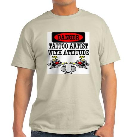 Tattoo Artist With Attitude Light T-Shirt