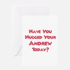 Have You Hugged Your Andrew? Greeting Card