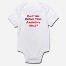 Have You Hugged Your Anthony? Infant Bodysuit
