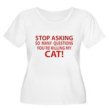 Curiosity Kiled The Cat Gifts T-Shirt