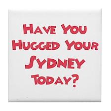 Have You Hugged Your Sydney? Tile Coaster