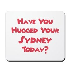 Have You Hugged Your Sydney? Mousepad