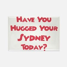 Have You Hugged Your Sydney? Rectangle Magnet