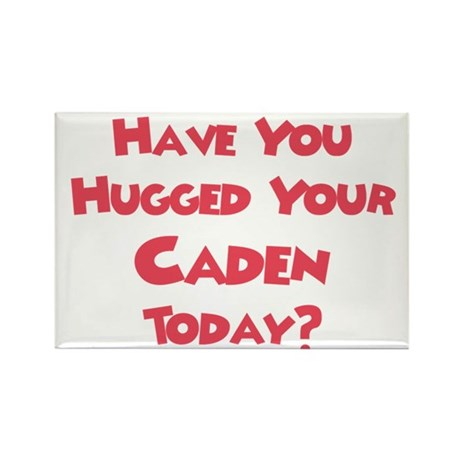 Have You Hugged Your Caden? Rectangle Magnet