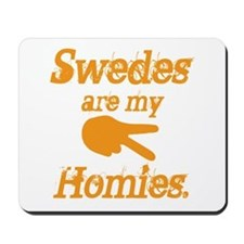 Swedes are my homies Mousepad