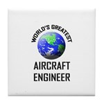 World's Greatest AIRCRAFT ENGINEER Tile Coaster