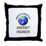 World's Greatest AIRCRAFT ENGINEER Throw Pillow