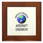 World's Greatest AIRCRAFT ENGINEER Framed Tile