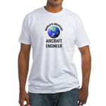 World's Greatest AIRCRAFT ENGINEER Fitted T-Shirt