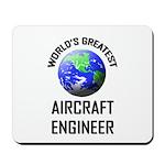 World's Greatest AIRCRAFT ENGINEER Mousepad
