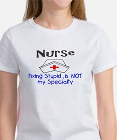 Nurse Fixing Stupid T-Shirt