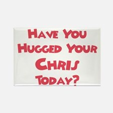 Have You Hugged Your Chris? Rectangle Magnet