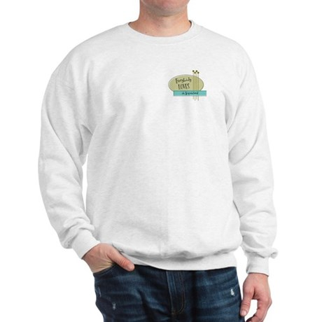 Everybody Loves an Acupuncturist Sweatshirt