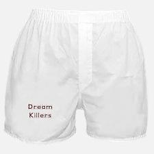 Dream Killers Boxer Shorts