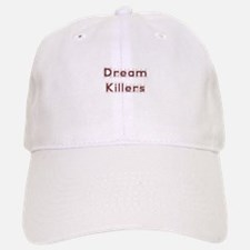 Dream Killers Baseball Baseball Baseball Cap