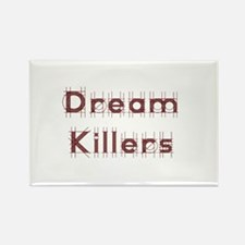 Dream Killers Magnets