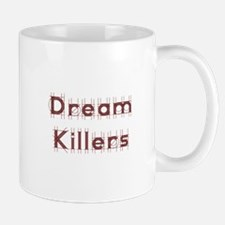 Dream Killers Mugs