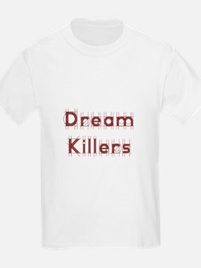 Dream Killers T-Shirt