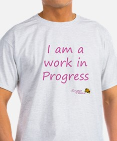 I am a work in Progess - Pink T-Shirt