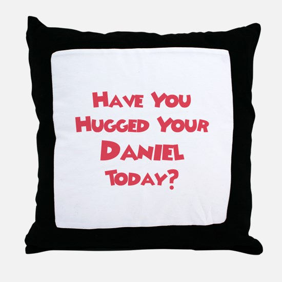 Have You Hugged Your Daniel? Throw Pillow