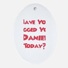 Have You Hugged Your Daniel? Oval Ornament